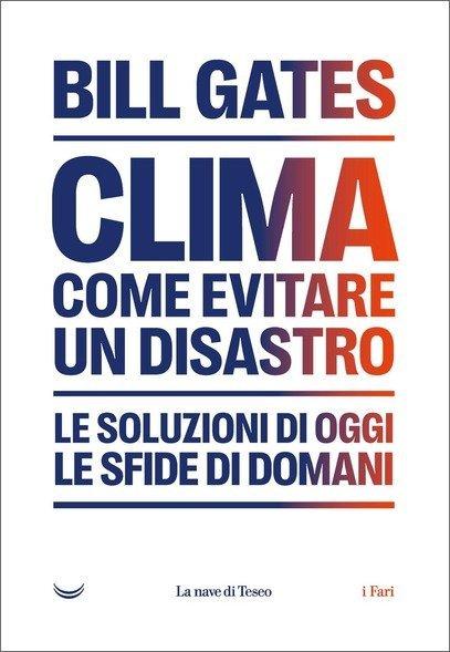"""Copertina di """"Clima. Come evitare un disastro."""" Libro di Bill Gates."""