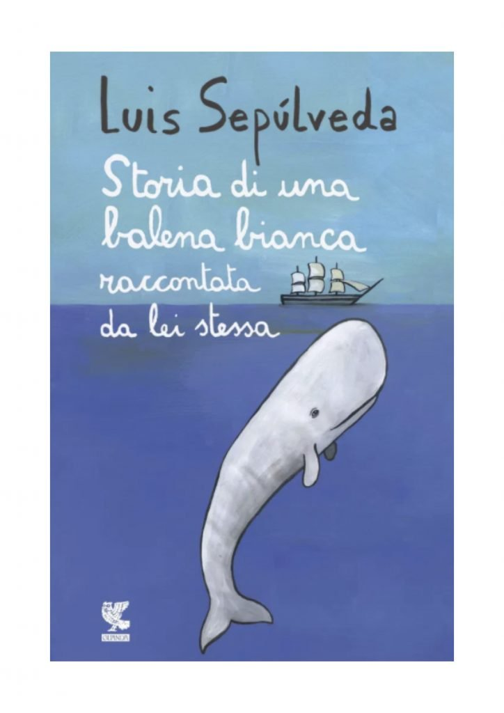 "Copertina del libro ""Storia di una balena bianca raccontata da lei stessa"" di Luis Sepúlveda"